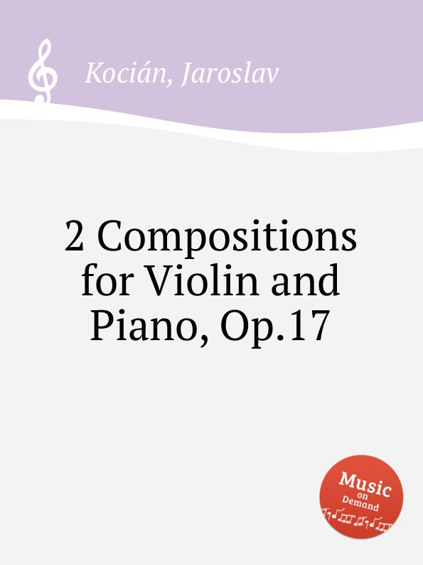 J. Kocián 2 Compositions for Violin and Piano, Op.17