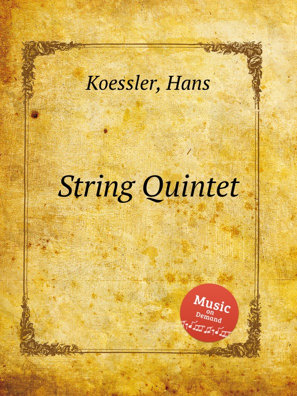 H. Koessler String Quintet h koessler string quintet