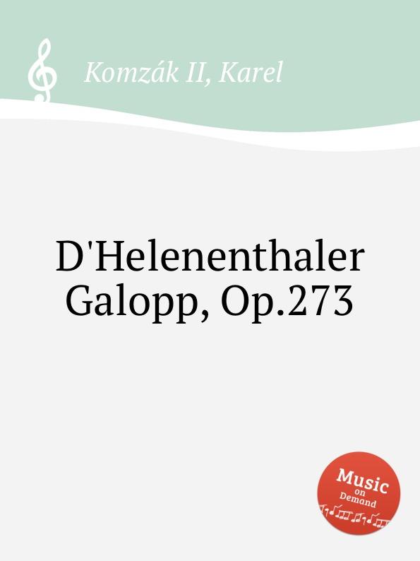 K. Komzak II D.Helenenthaler Galopp, Op.273 k komzak ii blond op 284