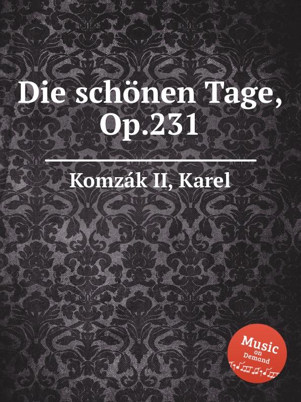 K. Komzak II Die schonen Tage, Op.231 k komzak ii blond op 284