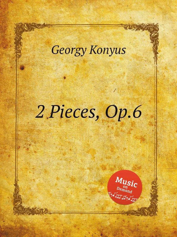 Georgy Konyus 2 Pieces, Op.6