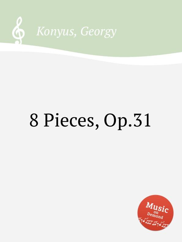 Д. Кониус 8 Pieces, Op.31