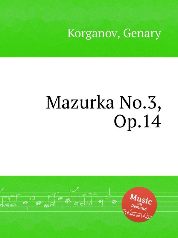 G. Korganov Mazurka No.3, Op.14