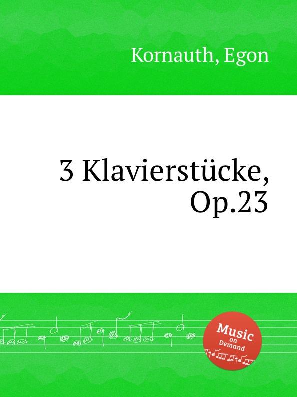 E. Kornauth 3 Klavierstucke, Op.23 e kornauth viola sonata op 3