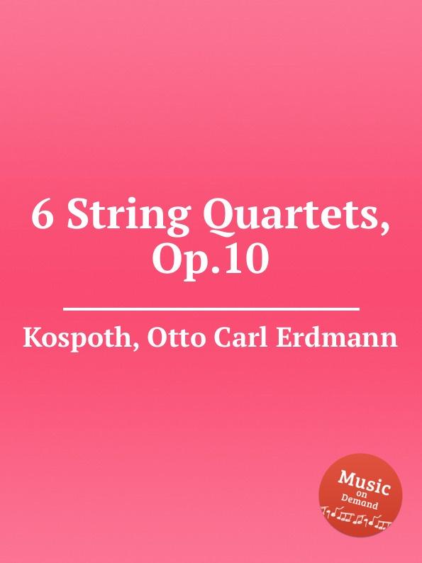 O.C. Kospoth 6 String Quartets, Op.10 цена и фото