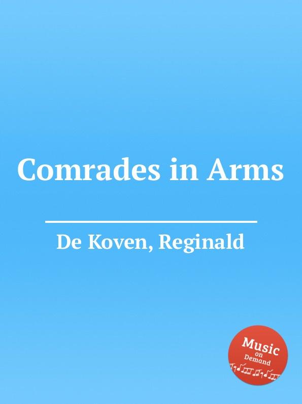 R.D. Koven Comrades in Arms цена и фото