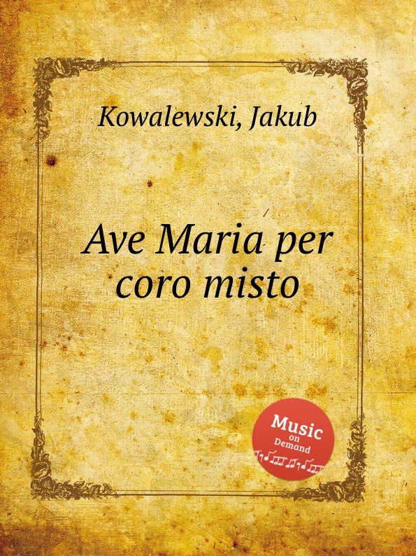 J. Kowalewski Ave Maria per coro misto