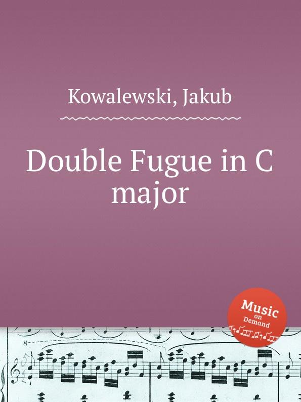 J. Kowalewski Double Fugue in C major
