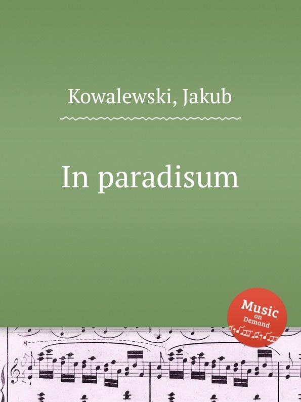 J. Kowalewski In paradisum цена в Москве и Питере