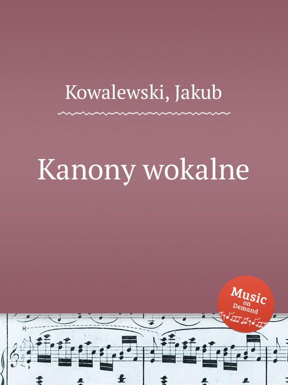 J. Kowalewski Kanony wokalne