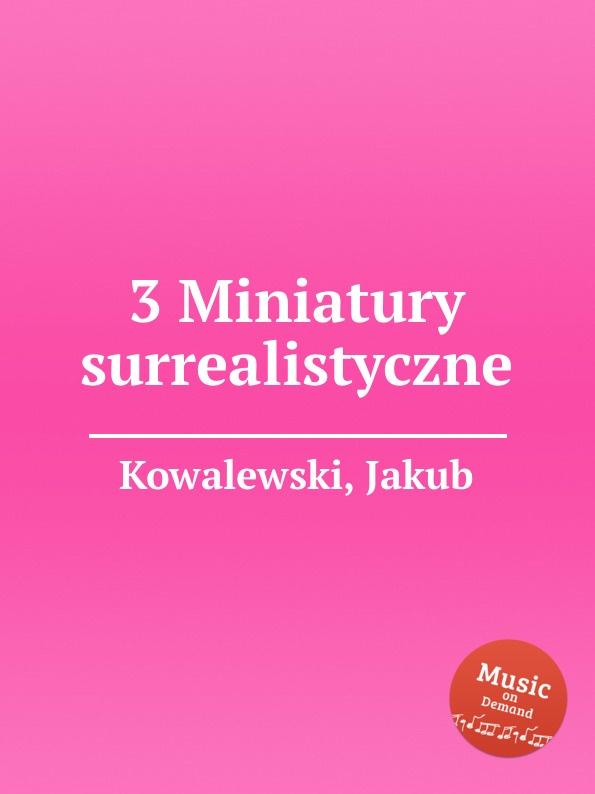 J. Kowalewski 3 Miniatury surrealistyczne j kowalewski per 3 tromboni