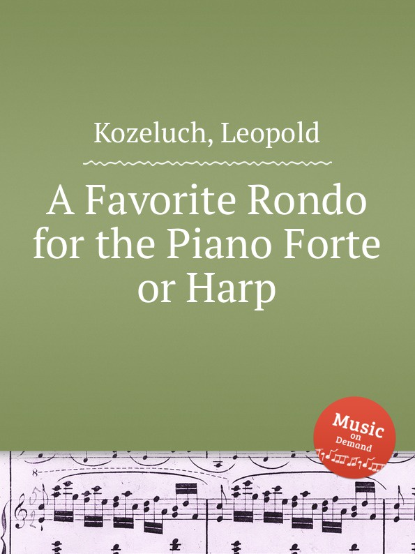 L. Kozeluch A Favorite Rondo for the Piano Forte or Harp