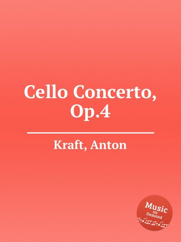 A. Kraft Cello Concerto, Op.4 f neruda gavotte for cello op 54