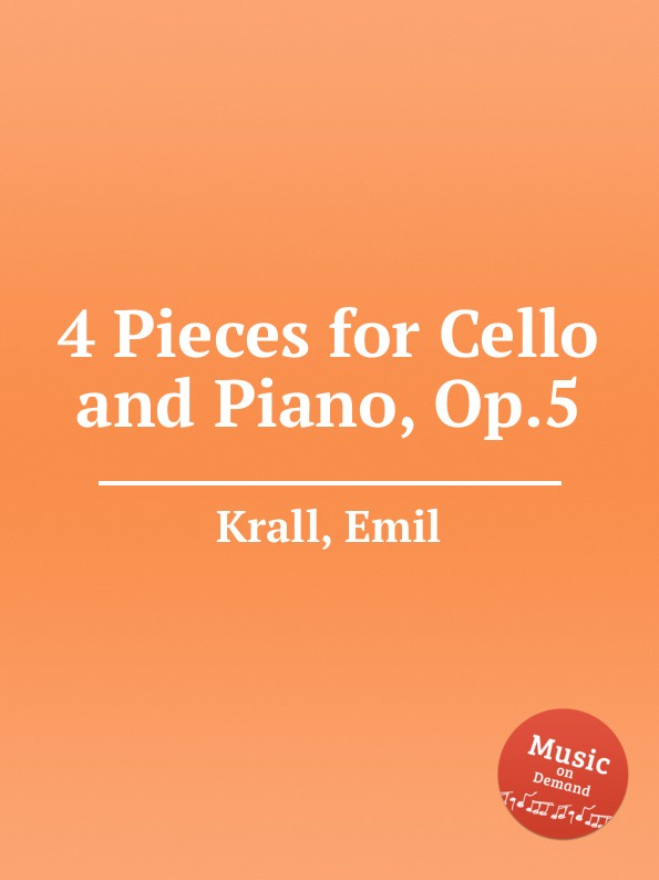 E. Krall 4 Pieces for Cello and Piano, Op.5 5 pieces lot rjp3034 to220
