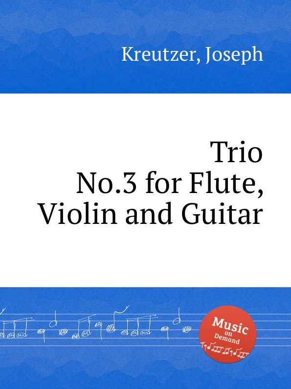 J. Kreutzer Trio No.3 for Flute, Violin and Guitar adjustable new brand lcd clip on electric tuner for guitar chromatic bass violin ukulele universal portable guitar tuner