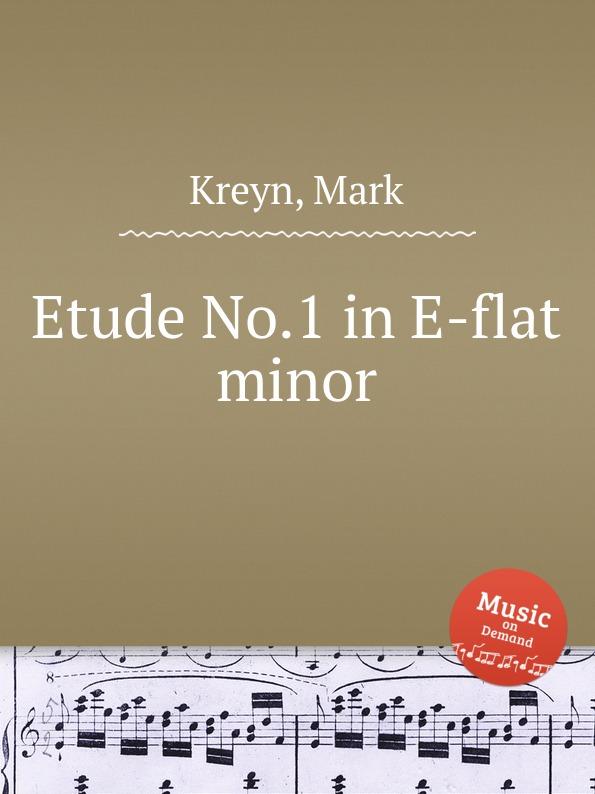 M. Kreyn Etude No.1 in E-flat minor m kreyn ensemble no 1 in c major