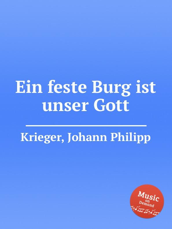 J.P. Krieger Ein feste Burg ist unser Gott m reger choral phantasie uber ein feste burg ist unser gott op 27