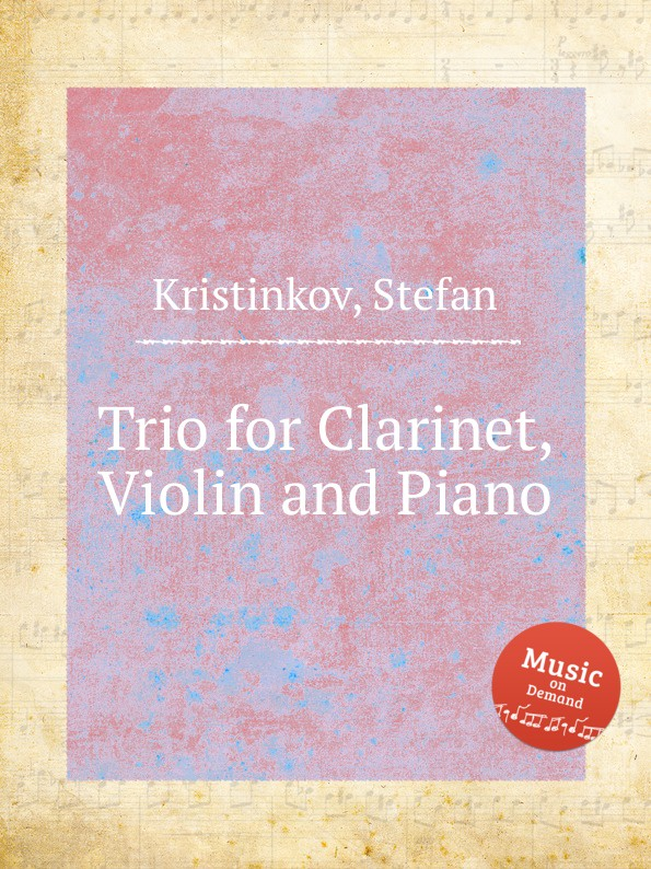 S. Kristinkov Trio for Clarinet, Violin and Piano s kristinkov trio for clarinet violin and piano