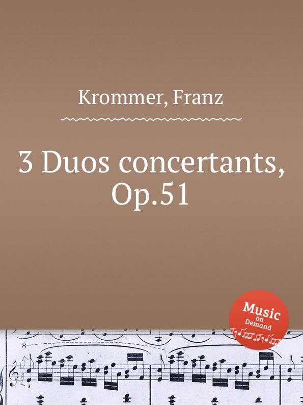 лучшая цена F. Krommer 3 Duos concertants, Op.51