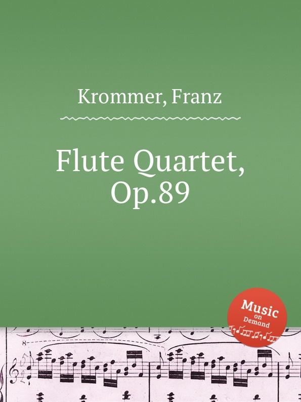 F. Krommer Flute Quartet, Op.89 f c neubauer 7 variations for flute violin and viola op 16