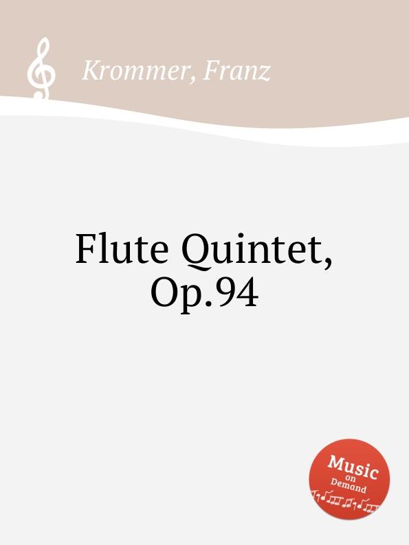 F. Krommer Flute Quintet, Op.94 f krommer clarinet quintet op 95