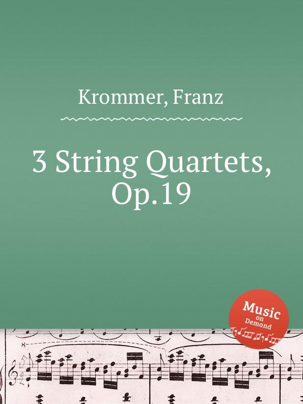 лучшая цена F. Krommer 3 String Quartets, Op.19