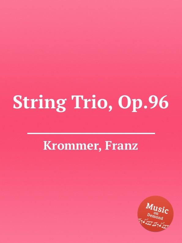 F. Krommer String Trio, Op.96 цена в Москве и Питере