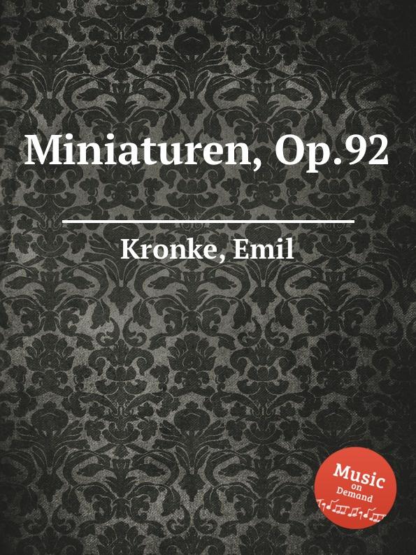 лучшая цена E. Kronke Miniaturen, Op.92