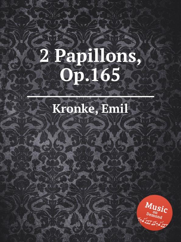 лучшая цена E. Kronke 2 Papillons, Op.165