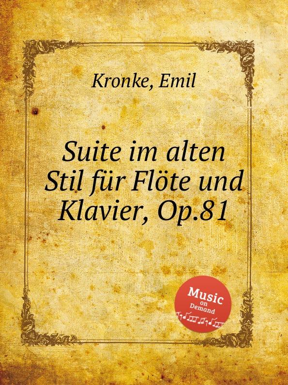 лучшая цена E. Kronke Suite im alten Stil fur Flote und Klavier, Op.81
