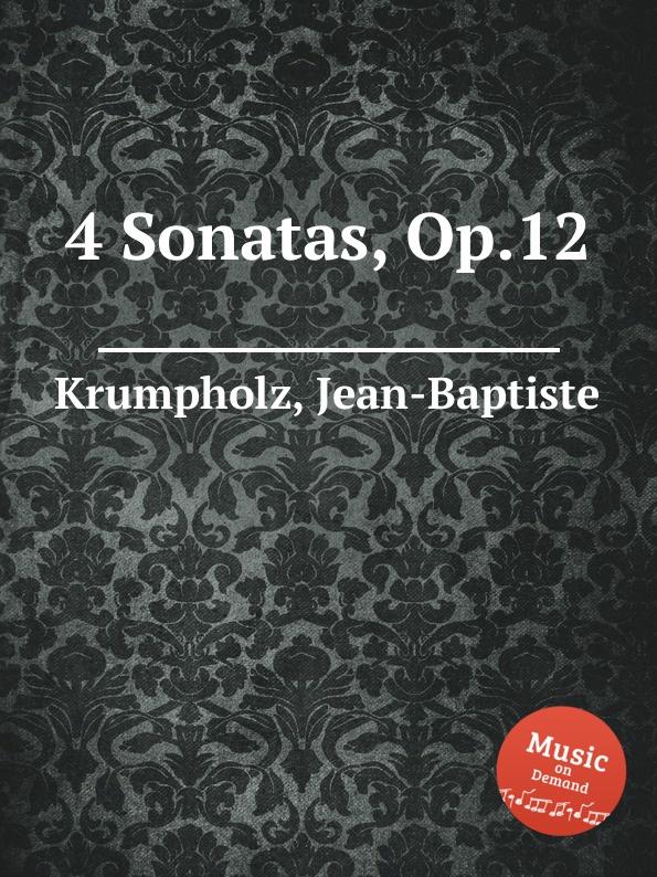 J. Krumpholz 4 Sonatas, Op.12 j s schröter 3 sonatas op 9