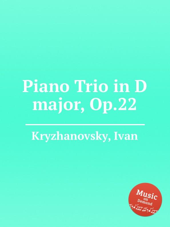 лучшая цена I. Kryzhanovsky Piano Trio in D major, Op.22
