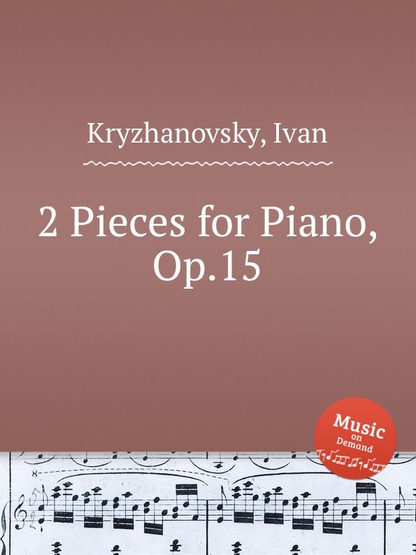 I. Kryzhanovsky 2 Pieces for Piano, Op.15