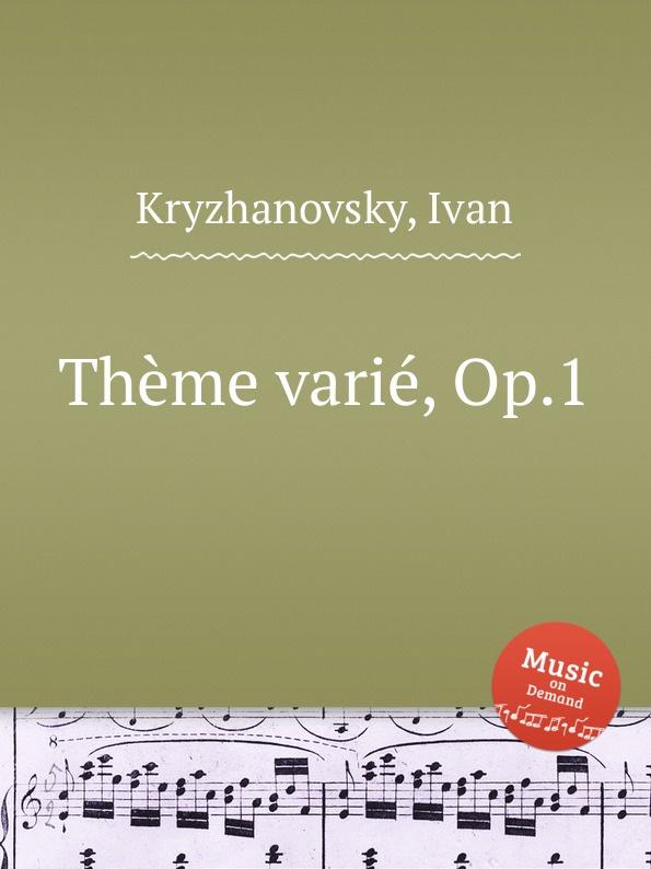 Theme varie, Op.1 Эта книга — репринт оригинального...