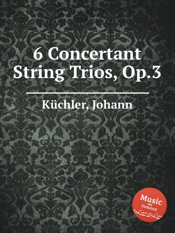 J. Küchler 6 Concertant String Trios, Op.3 p j lindpaintner 3 grands trios op 52