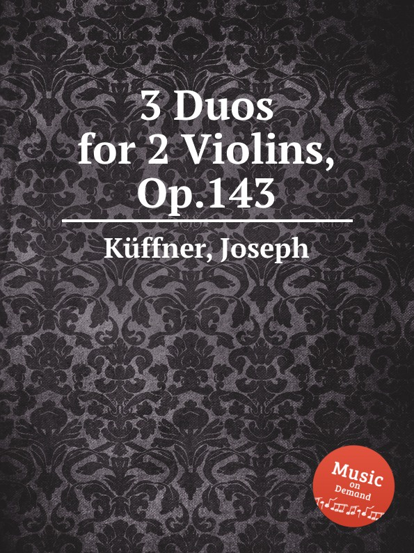J. Küffner 3 Duos for 2 Violins, Op.143 m reger 3 duos in old style for two violins op 131b