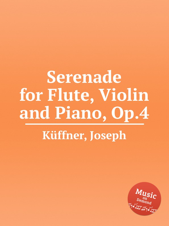 J. Küffner Serenade for Flute, Violin and Piano, Op.4 цена