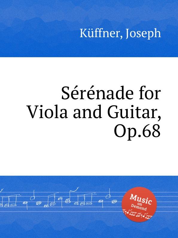 J. Küffner Serenade for Viola and Guitar, Op.68 ф шопен мазурки op 68 mazurkas op 68