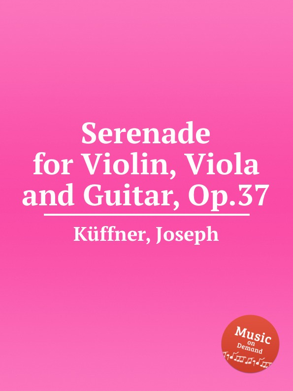 J. Küffner Serenade for Violin, Viola and Guitar, Op.37 цена