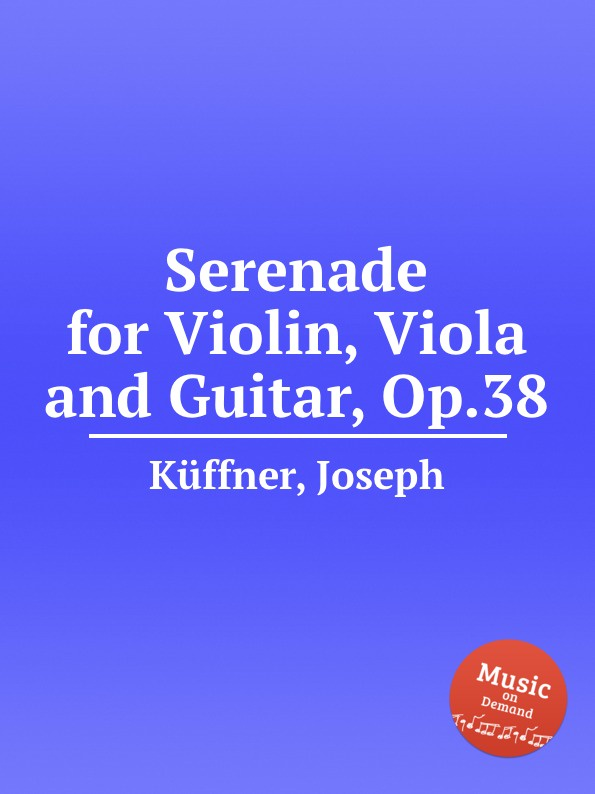 J. Küffner Serenade for Violin, Viola and Guitar, Op.38 цена