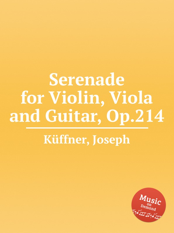 J. Küffner Serenade for Violin, Viola and Guitar, Op.214 цена