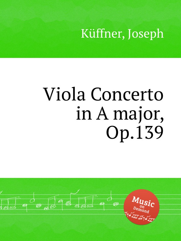 цена J. Küffner Viola Concerto in A major, Op.139 в интернет-магазинах