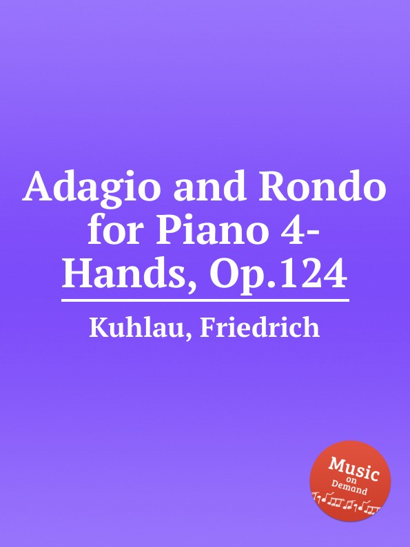 F. Kuhlau Adagio and Rondo for Piano 4-Hands, Op.124 f draeseke adagio for horn and piano op 31