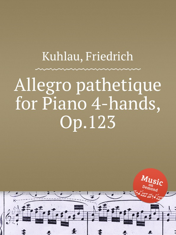 F. Kuhlau Allegro pathetique for Piano 4-hands, Op.123 f kuhlau trio for piano and 2 flutes op 119