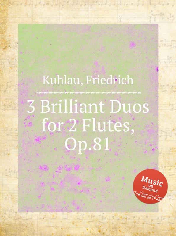 F. Kuhlau 3 Brilliant Duos for 2 Flutes, Op.81 f kuhlau trio for piano and 2 flutes op 119