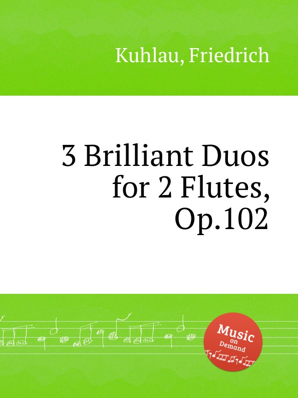 F. Kuhlau 3 Brilliant Duos for 2 Flutes, Op.102 f kuhlau trio for piano and 2 flutes op 119