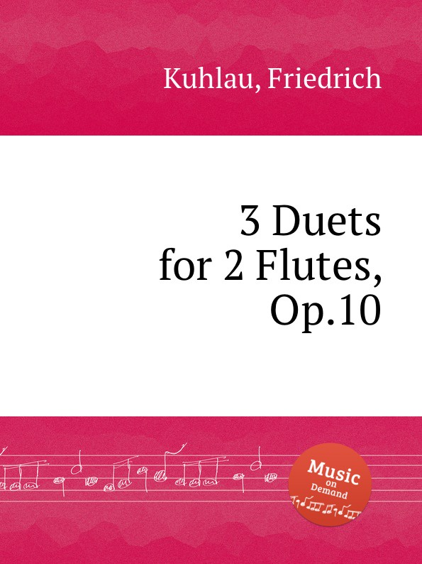 F. Kuhlau 3 Duets for 2 Flutes, Op.10 f kuhlau trio for piano and 2 flutes op 119