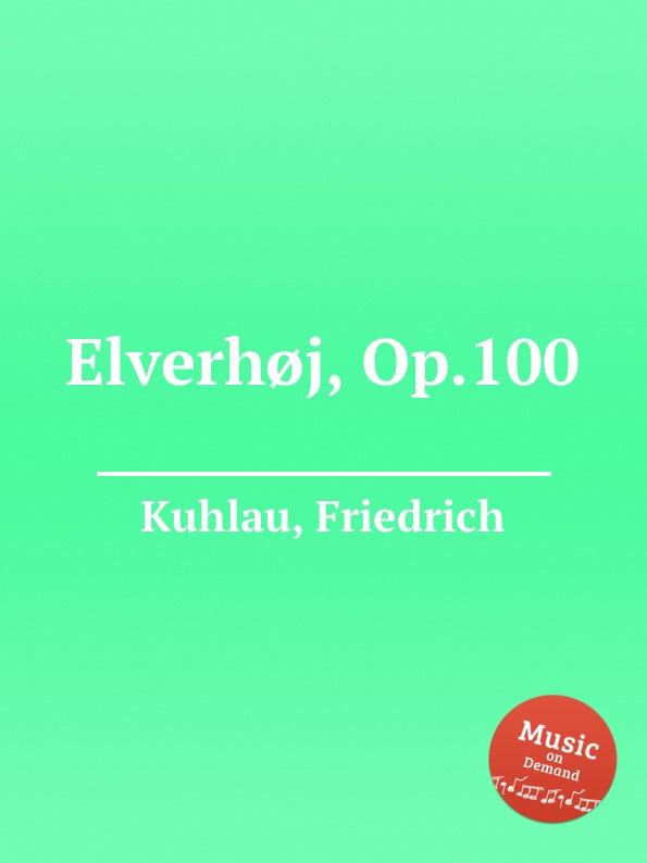 F. Kuhlau Elverh.j, Op.100