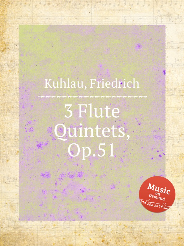 F. Kuhlau 3 Flute Quintets, Op.51 f kuhlau 3 grand solos for flute and piano ad lib op 57