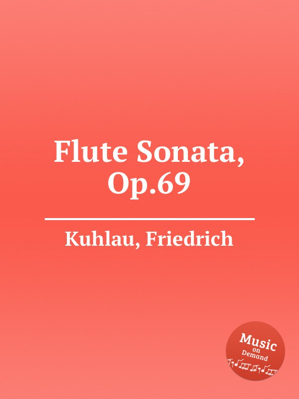 F. Kuhlau Flute Sonata, Op.69 f kuhlau 3 grand solos for flute and piano ad lib op 57